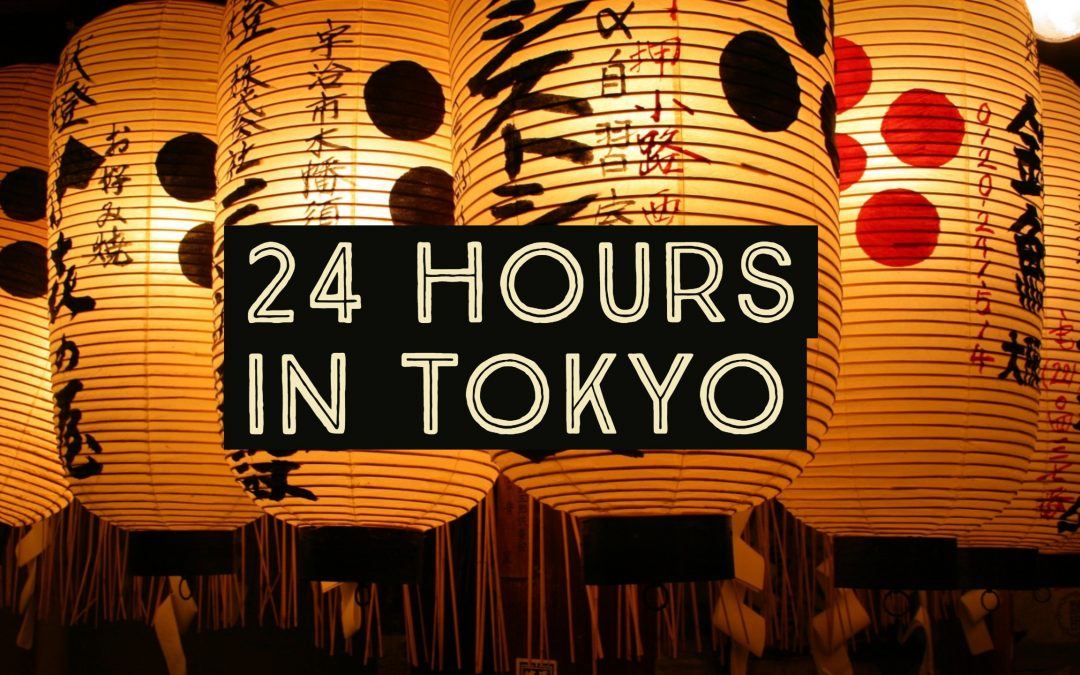 How to enjoy 24 hours in Tokyo