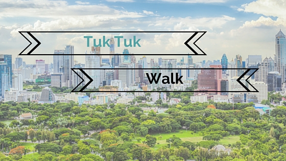 Tuk tuk vs Walking- What's the best way to experience unique Bangkok?