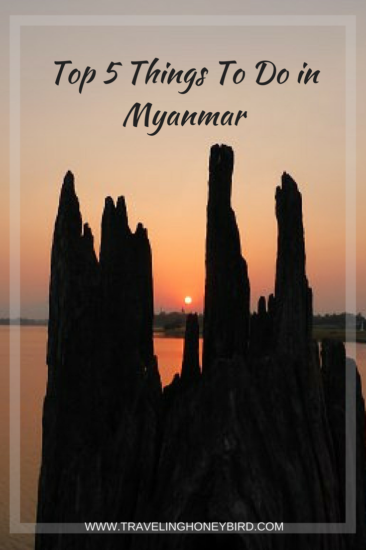 Top 5 Things To Do in Myanmar || Traveling Honeybird
