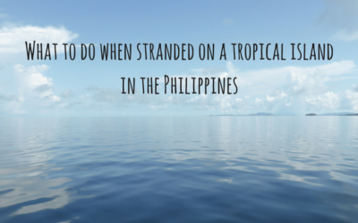 What to do when stranded on a tropical island in the Philippines