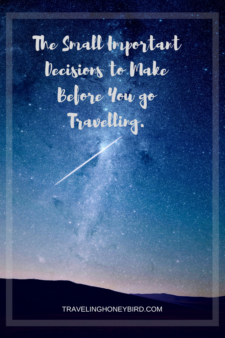 The Small Important Decisions to Make Before You go Travelling