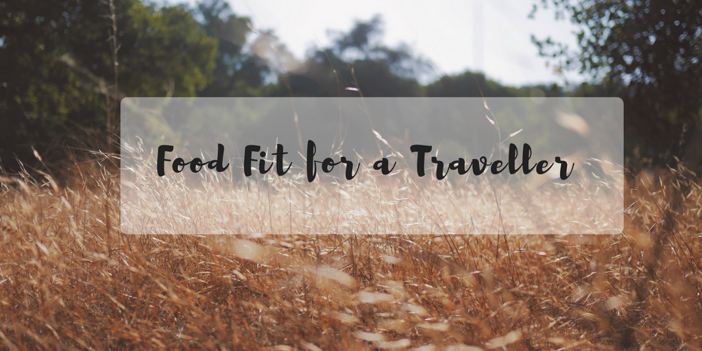 Food Fit for a Traveller