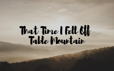 That Time I Fell Off Table Mountain