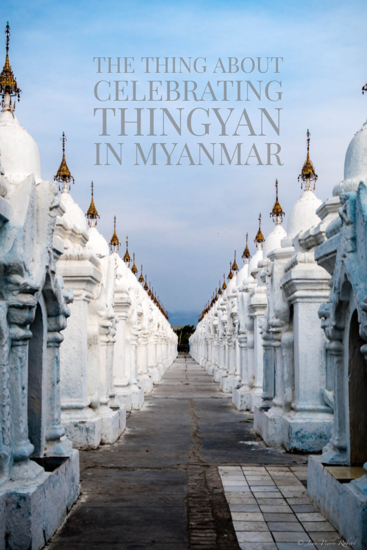 The Thing About Celebrating Thingyan in Myanmar
