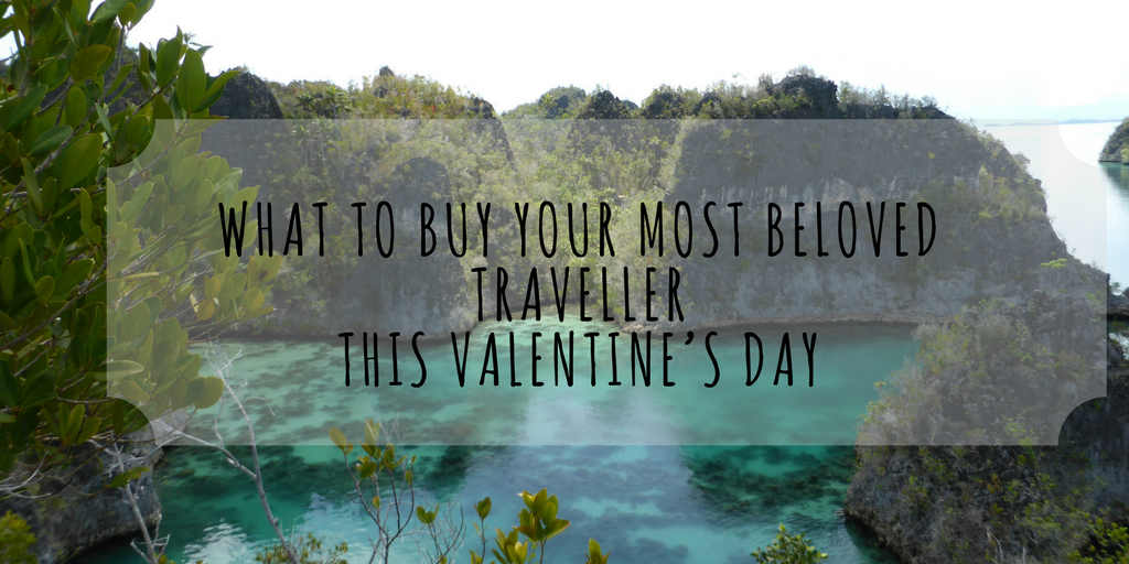 What to Buy Your Most Beloved Traveller this Valentine's Day
