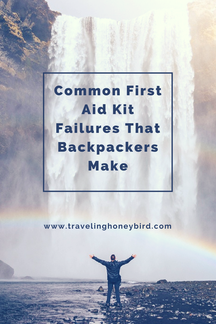 Common First Aid Kit Failures That Backpackers Make || Traveling Honeybird