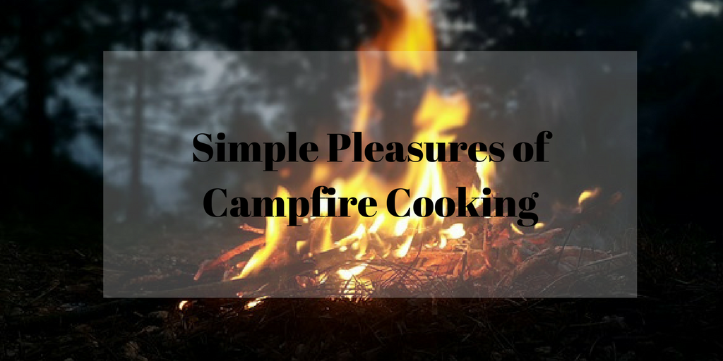 The Simple Pleasure of Campfire Cooking