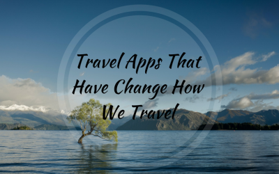 Travel Apps That Have Change How We Travel