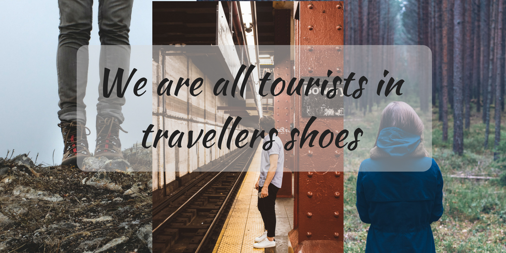 We are all tourist in travellers shoes Traveling Honeybird