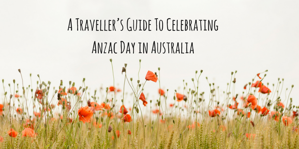 A Traveller's Guide To Celebrating Anzac Day in Australia