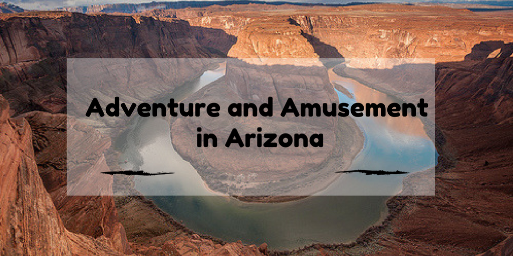 Adventure and Amusement in Arizona