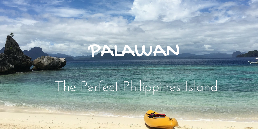 Palawan The Perfect Philippines Island