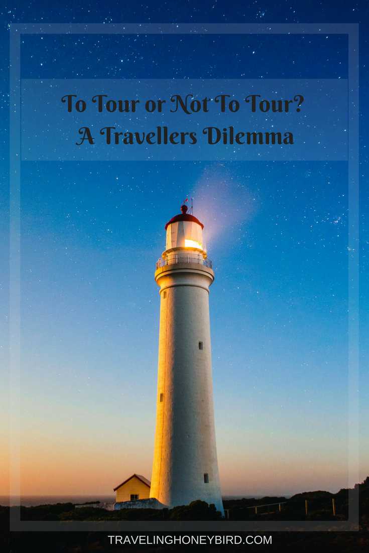 To Tour or Not To Tour? A Travellers Dilemma || Traveling Honeybird