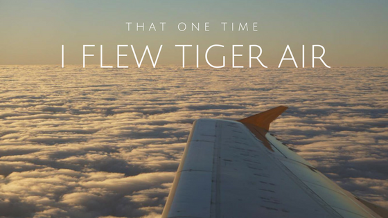 That One Time I Flew TigerAir