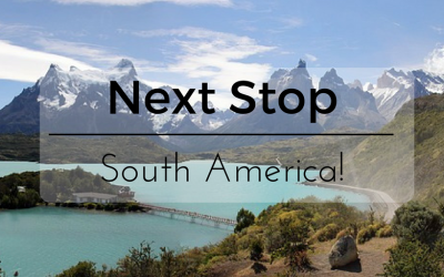 Next Stop – South America!