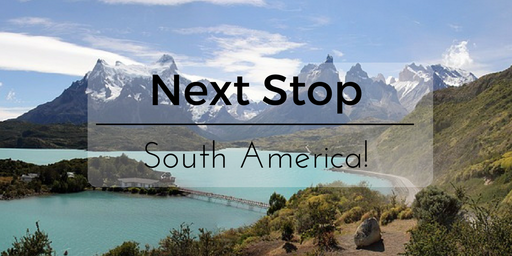 Next Stop – South America!