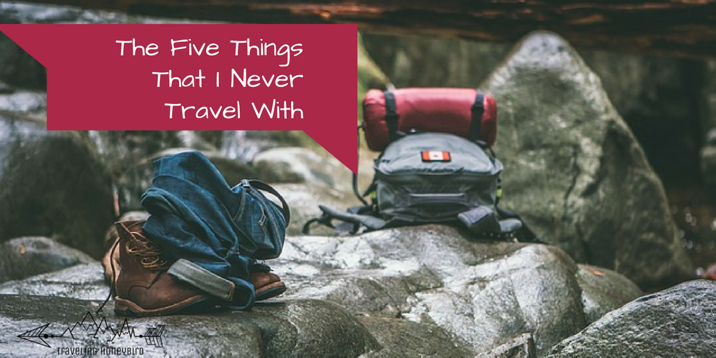 The Five Things That I Never Travel With