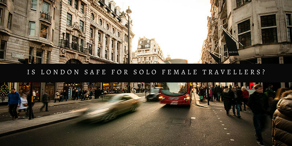 Is London Safe for Solo Female Travellers?