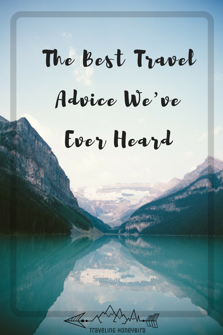 The Best Travel Advice We've Ever Heard