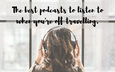 The best podcasts to listen to when you're off travelling.