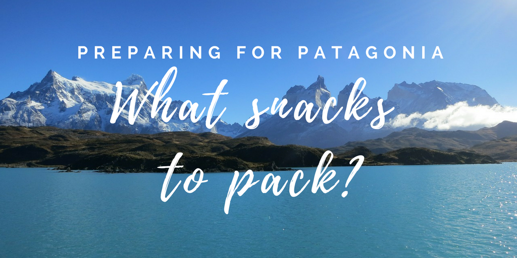Preparing for Patagonia – What snacks to pack?