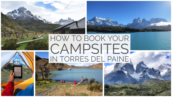 Preparing for Patagonia – How to book a campsite in Torres Del Paine