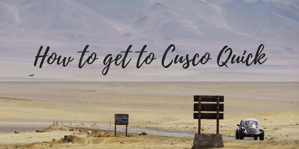 How to get to Cusco quick