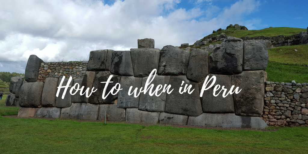 How to when in Peru