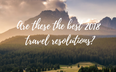 Are these the best 2018 travel resolutions?