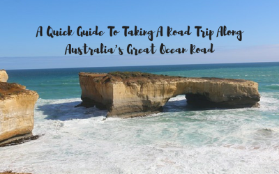 A Quick Guide To Taking A Road Trip Along Australia's Great Ocean Road