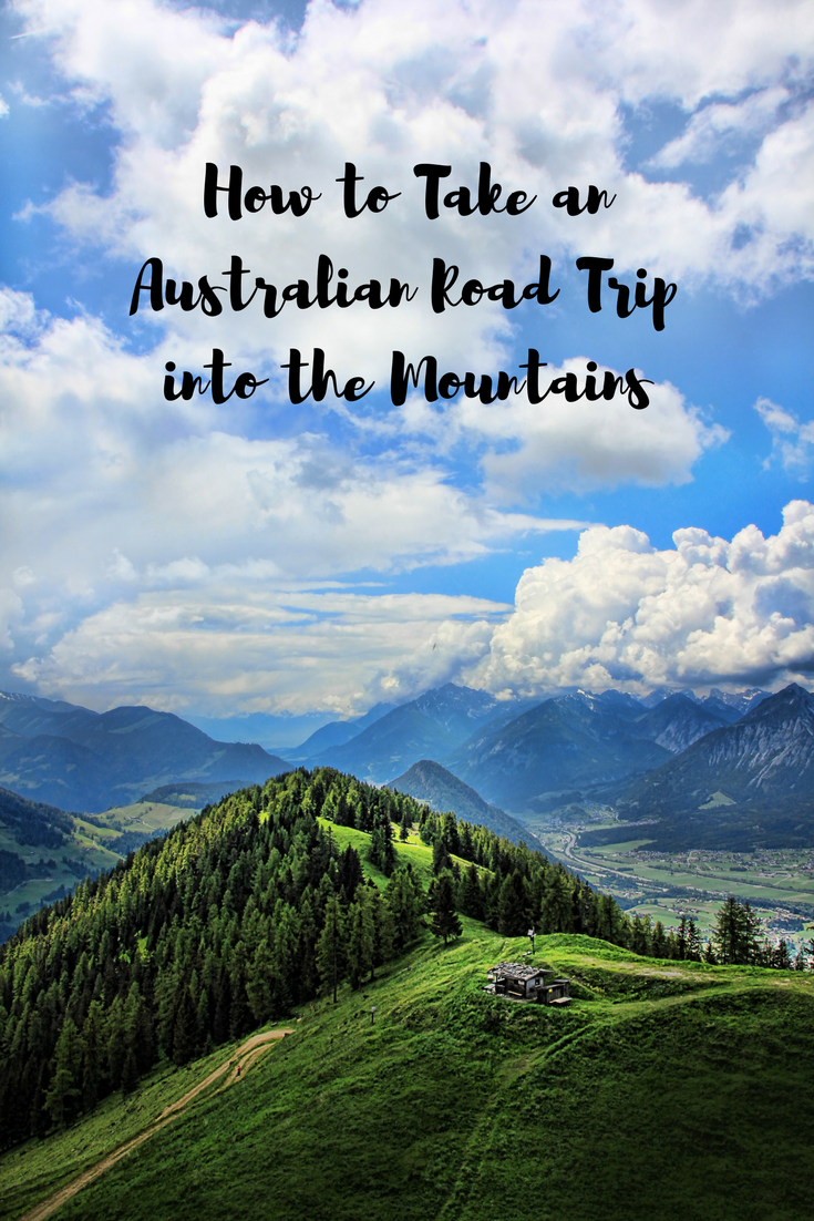 How to Take an Australian Road Trip into the Mountains like a pro