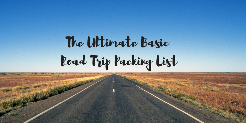 The Ultimate Basic Road Trip Packing List