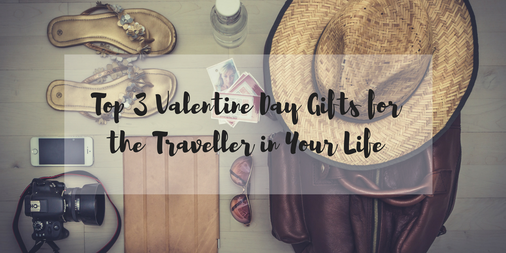 Top 3 Valentine Day Gifts for the Traveller in Your Life