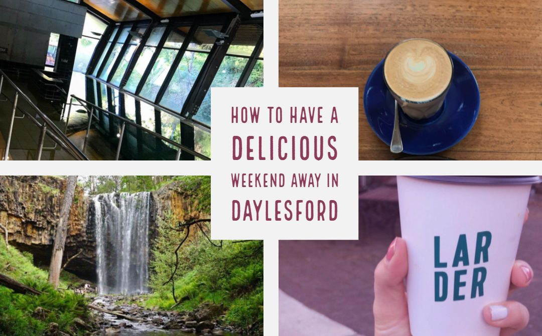 How to have a delicious weekend away in Daylesford