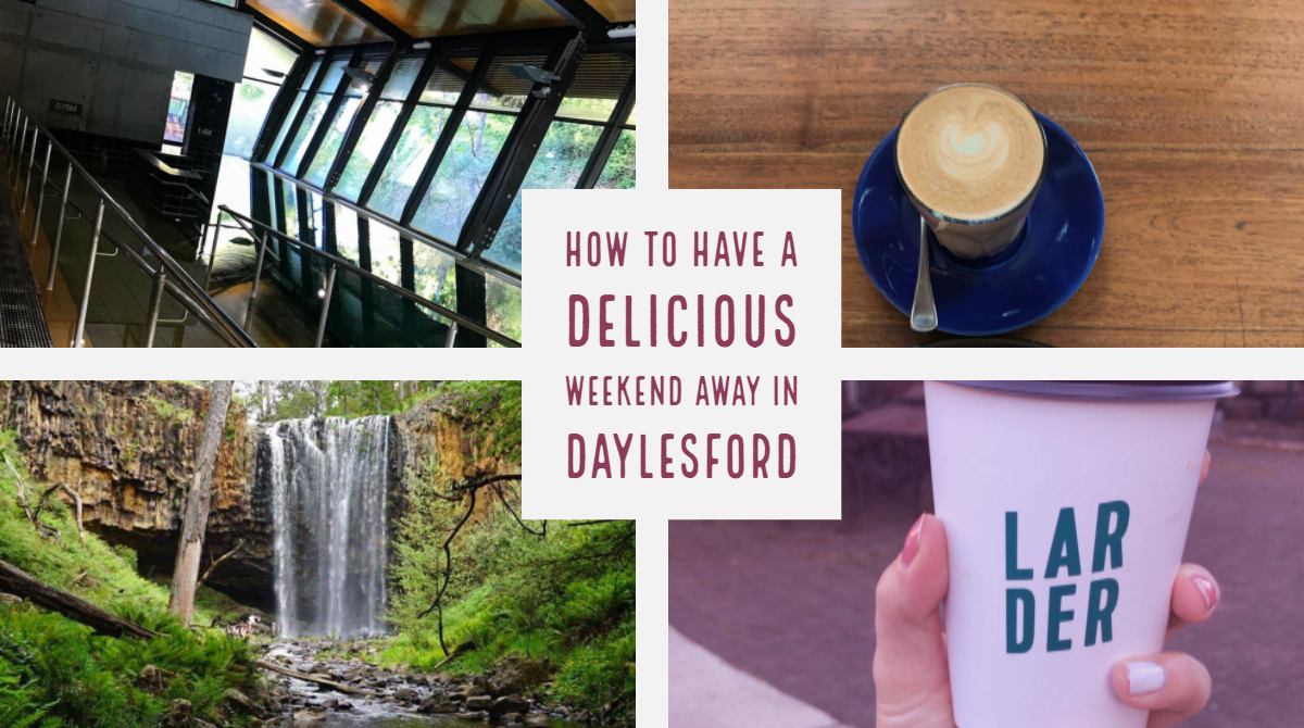 How to have a delicious weekend away in Daylesford, Victoria