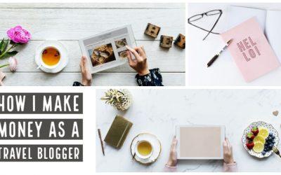 How I Make Money as a Travel Blogger