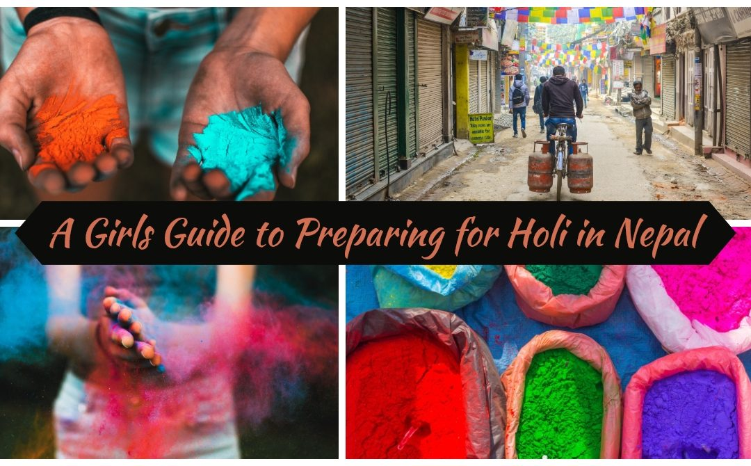 A Girls Guide to Preparing for Holi Celebrations in Nepal