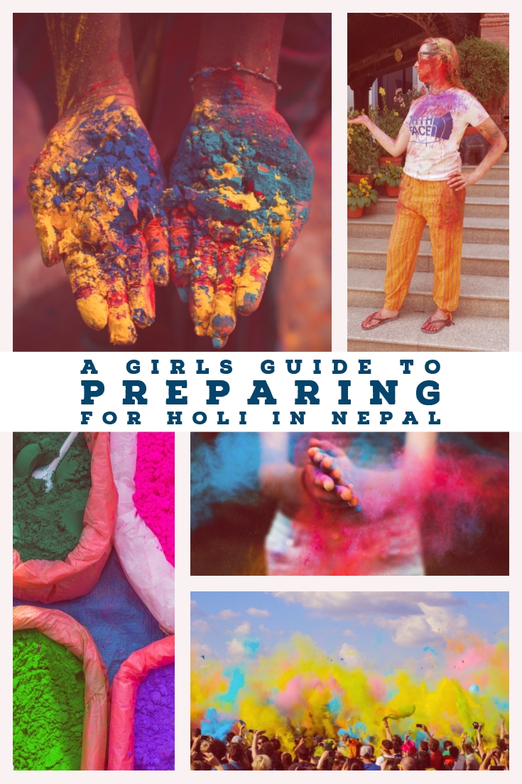 A Girls Guide to Preparing for Holi Celebrations in Nepal. All th tips and tricks that you need to have a great and safe time.
