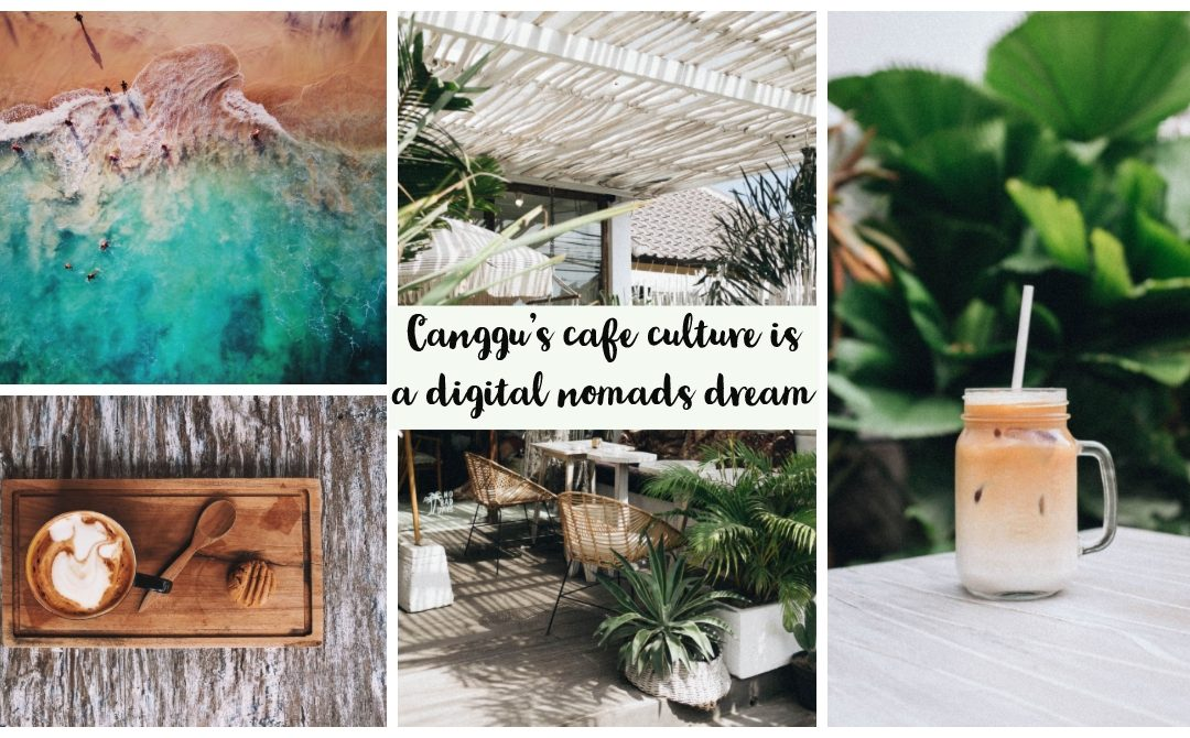 Canggu's cafe culture is a digital nomads dream