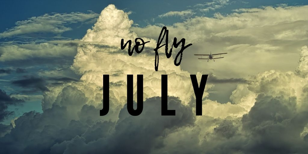 No Fly July